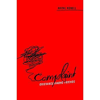 Complaint - Grievance among Friends by Avital Ronell - 9780252041570 B