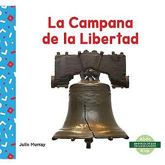 La Campana de la Libertad (Liberty Bell) by Julie Murray - 9781644943