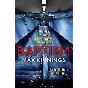 Baptism - An Ed Mallory Thriller by Max Kinnings - 9781780871813 Book
