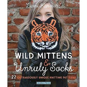 Wild Mittens & Unruly Socks - 22 Outrageously Unique Knitting Patt