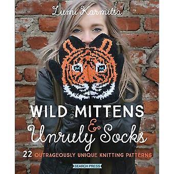 Mittens sauvages et Chaussettes indisciplinées - 22 Patt de tricot outrageusement unique