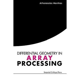 Differential Geometry in Array Processing by Athanassios Manikas - 97