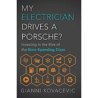 My Electrician Drives A Porsche? - Investing the Rise of the New Spend