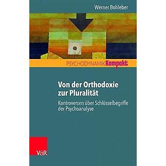 Von der Orthodoxie zur Pluralitat - Kontroversen uber Schlusselbegriff