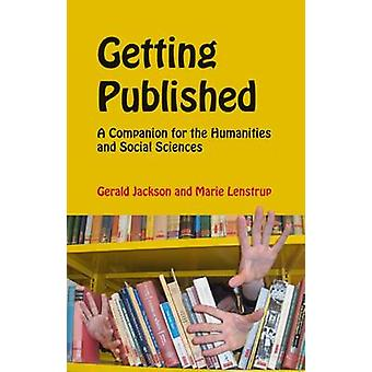 Getting Published - A Companion for the Humanities and Social Sciences