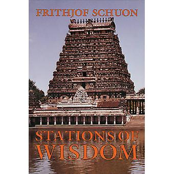 Stations of Wisdom by Frithjof Schuon - 9780941532181 Book