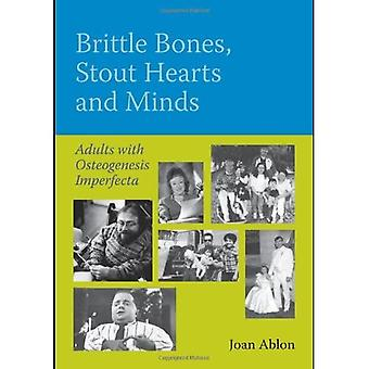 Brittle Bones Stout Hearts and Mind