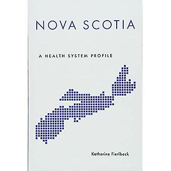 Nova Scotia: A Health System Profile (Provincial Health System Profiles)