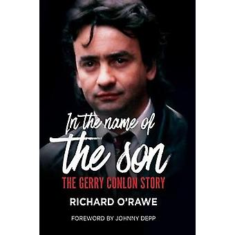 In the Name of the Son - The Gerry Conlon Story by Richard O'Rawe - 97