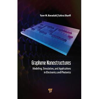Graphene Nanostructures by Banadaki & Yaser M.Sharifi & Safura
