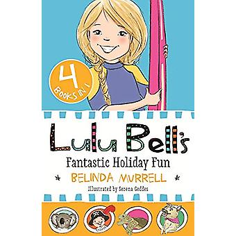 Lulu Bell's Fantastic Holiday Fun by Belinda Murrell - 9781760891572