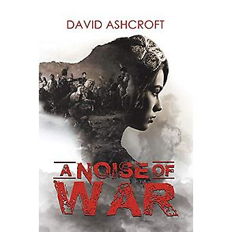 A Noise of War by David Ashcroft - 9781787104280 Book