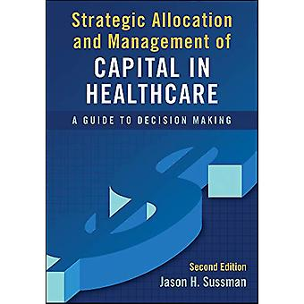 Strategic Allocation and Management of Capital in Healthcare - A Guide