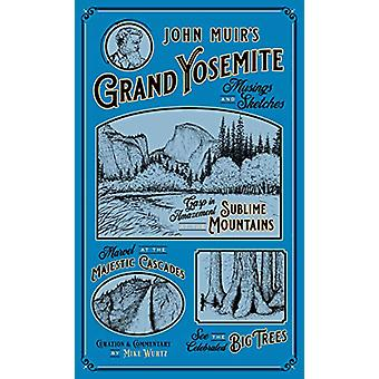 John Muir's Grand Yosemite - Musings & Sketches by Mike Wurtz - 97