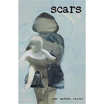 Scars by Amy Madden Taylor - 9781631929243 Book