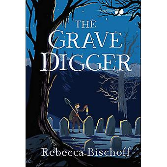 The Grave Digger by Rebecca Bischoff - 9781948705523 Book