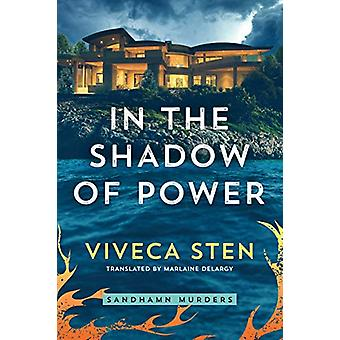 In the Shadow of Power by Viveca Sten - 9781542007665 Book