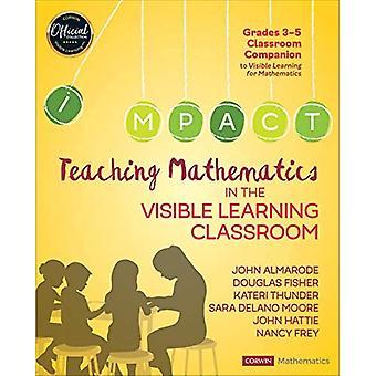 Matematiikan opettaminen näkyvän oppimisen luokkahuoneessa, arvosanat 3-5 (Corwin Mathematics Series)
