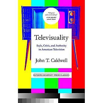 Televisuality: Stil, krise og autoritet i amerikansk tv (Kommunikation, Medier og Kultur Series)
