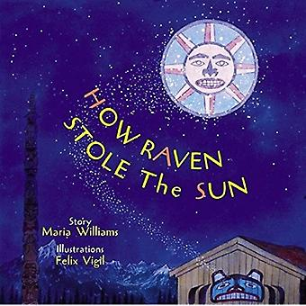 How Raven Stole the Sun by Williams & Maria