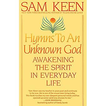 Hymns To An Unknown God by Sam Keen - 9780553375176 Book