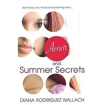 Amor and Summer Secrets by Diana Rodriguez Wallach - 9780758225535 Bo