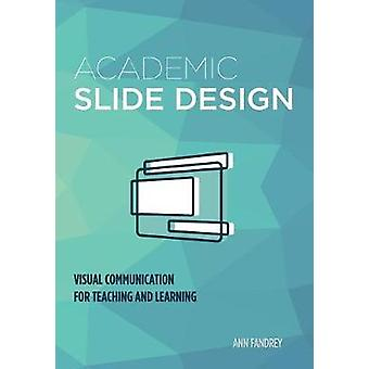 Academic Slide Design - Visual Communication for Teaching and Learning