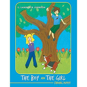 The Boy and the Girl - Finding Puppy! by C Lawrence Johnson - 97814582
