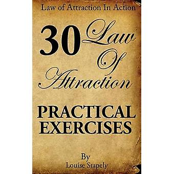Law of Attraction - 30 Practical Exercises by Louise Stapely - 978151