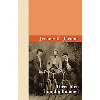 Three Men on the Bummel by Jerome Klapka Jerome - 9781605120393 Book