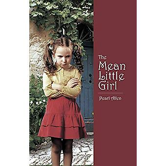 The Mean Little Girl by Pearl Allen - 9781628382150 Book