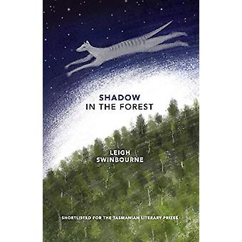 Shadow in the Forest by Leigh Swinbourne - 9781760417819 Book