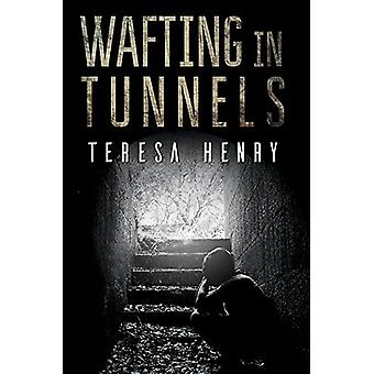 Wafting in Tunnels by Teresa Henry - 9781786128676 Book