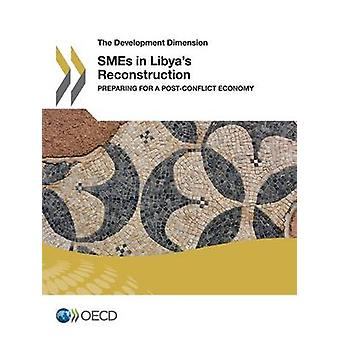 SMEs in Libya's Reconstruction - Preparing for a Post Conflict Economy