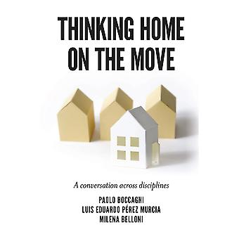 Thinking Home on the Move A conversation across disciplines