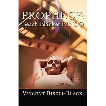 Prophecy: Beach Blanket Bingo