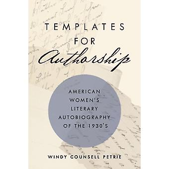 Templates for Authorship by Windy Counsell Petrie