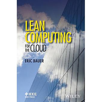 Lean Computing for the Cloud by Eric Bauer