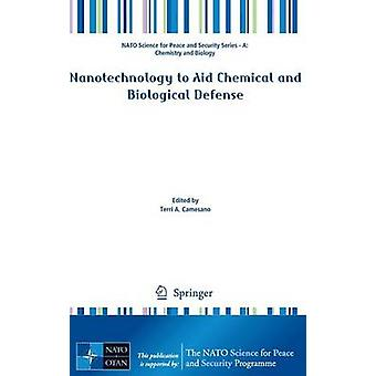 Nanotechnology to Aid Chemical and Biological Defense by Terri A. Cam
