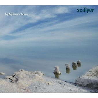 Sciflyer - They Only Believe in the Moon [CD] USA import