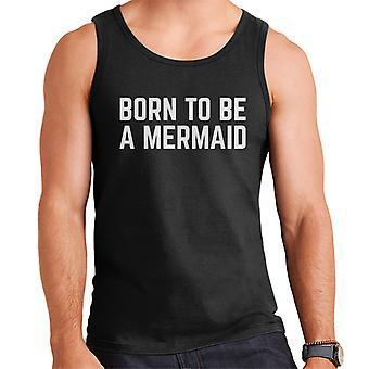 Né pour être Vest une sirène masculine