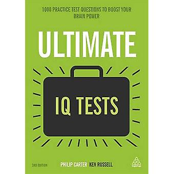 Ultimate IQ Tests - 1000 Practice Test Questions to Boost Your Brainpo