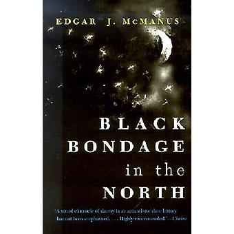 Black Bondage in the North by Edgar J. McManus - 9780815628934 Book