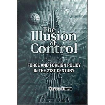 De illusie van controle - Force en het buitenlands beleid in de 21e eeuw