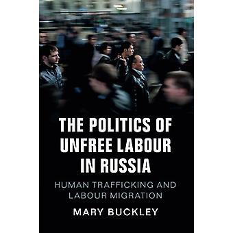 Die Politik der unfreien Arbeit in Russland - Menschenhandel und Arbeits-