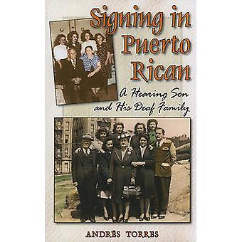 Signing in Puerto Rican - a Hearing Son and His Deaf Family by Andres