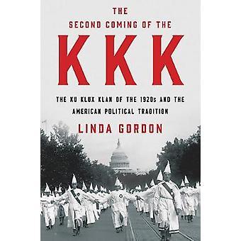 Jesu återkomst KKK - Ku Klux Klan av 1920-talet och A