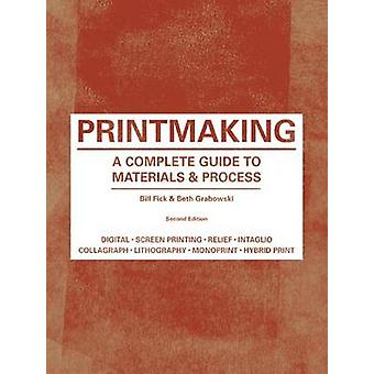 Printmaking - A Complete Guide to Materials & Process (2nd Revised edi
