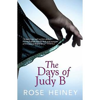 The Days of Judy B by Rose Heiney - 9781906021351 Book