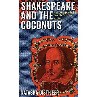 Shakespeare and the Coconuts - On Post-Apartheid South African Culture